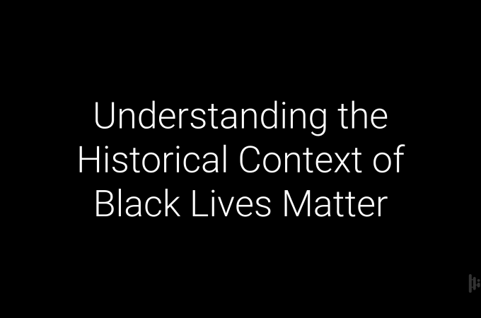 Understanding the Historical Context of Black Lives Matter with Melissa Horne PhD
